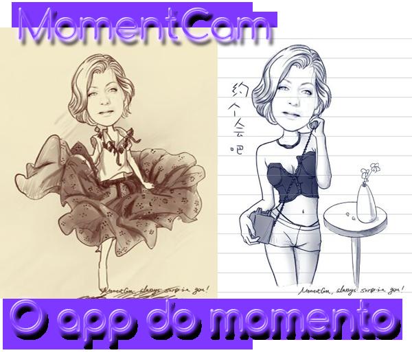 O app do momento: Moment Cam, aplicativo que transforma pessoas em caricaturas