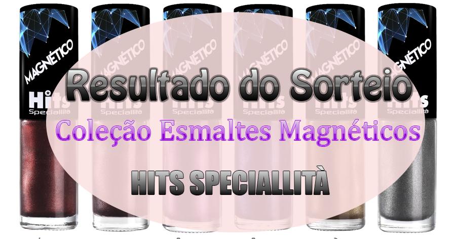RESULTADO DO SORTEIO DOS ESMALTES MAGNÉTICOS HITS SPECIALLITÀ