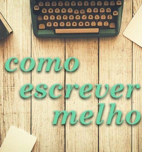 #dicadesexta – Como escrever melhor