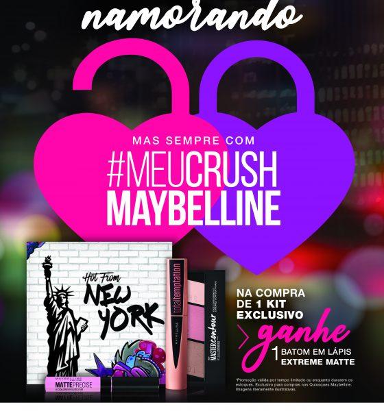 #MeuCrushMaybelline: campanha 2019 para o Dia dos Namorados incentiva a comemoração de casais e solteiras